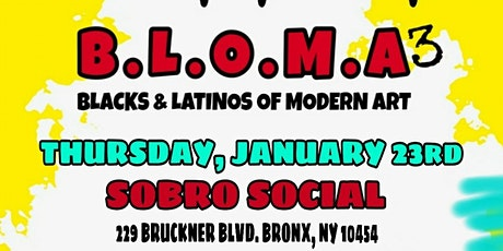 "Fantasy in Color and Bronx Pop Up Presents ""B.L.O.M.A. 3"" - Black & Latinos of Modern Art tickets"