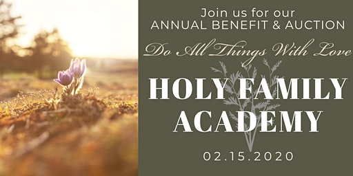 Holy Family Academy Annual Benefit Auction - Do all things with love.