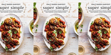 Cookbook Addiction: Half Baked Harvest - Super Simple (March 12 @ 10:30 AM) tickets