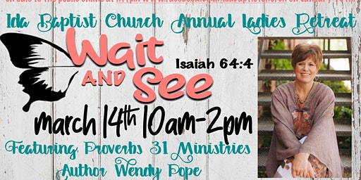 """""""Wait and See"""" Ladies Retreat with Wendy Pope and"""