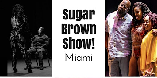 Sugar Brown: Burlesque Bad & Bougie Miami