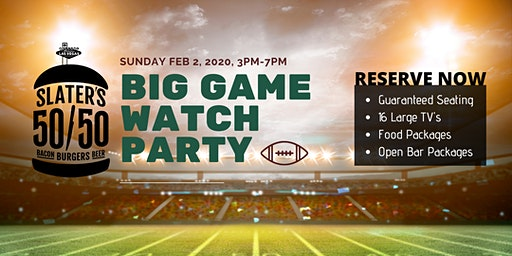 The Big Game Watch Party at Slater's 50/50