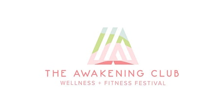 New Year Resolutions Sale!! The Awakening Club Wellness & Fitness festival tickets