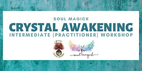 Crystal Awakening - Intermediate (Practitioners) Workshop tickets