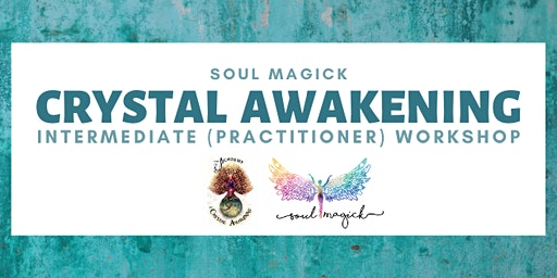 Crystal Awakening - Intermediate (Practitioners) Workshop