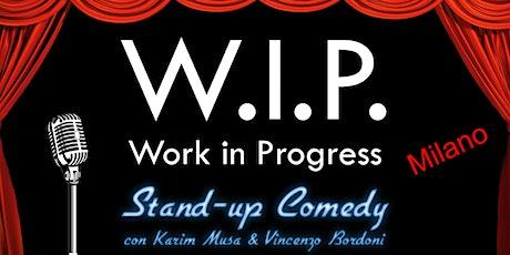 Stand Up Comedy - WIP MILANO con Karim Musa & Vincenzo Bordoni biglietti