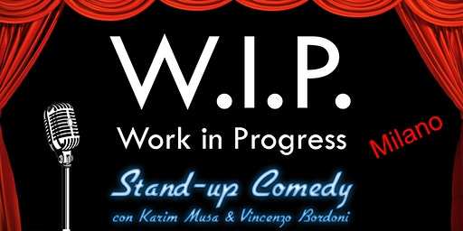 Stand Up Comedy - WIP MILANO con Karim Musa & Vincenzo Bordoni