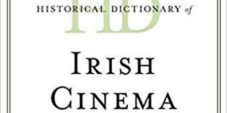 Book Launch: Historical Dictionary of Irish Cinema tickets