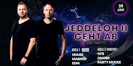 Jeddeloh II - GEHT AB (Die Party)