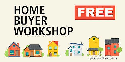 Free Home Buyer Workshop