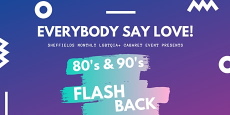 Everybody Say Love!: 80's & 90's Flashback! tickets
