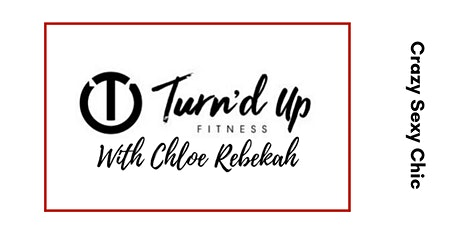 Turn'd Up Fitness at the club with Chloe Rebekah tickets