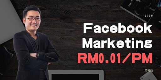 (槟城免费课程)2020 面子书营销黑科技,平凡也能创出不平凡成绩