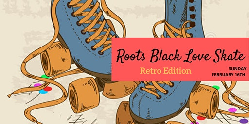 Roots Black Love Skate Party