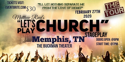 """Matthew Reed's """"Lets Play Church"""" StagePlay (Tour Memphis)"""