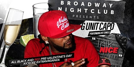 """Broadway Nightclub Presents """"Black and Red Pre-VDay Kickoff w/ G Unit Capo tickets"""