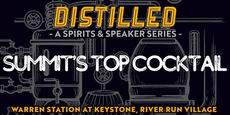 Distilled: Summit's Top Tequila Cocktail - April 4th, 2020 tickets