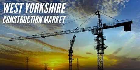 WEST YORKSHIRE CONSTRUCTION MARKET tickets