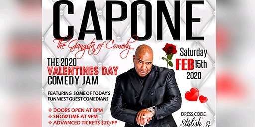 THE 2020 VALENTINES DAY COMEDY JAM W CAPONE THE GANGSTA OF COMEDY