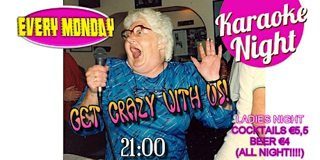 Crazy Karaoke & Happy Hour Ladies - Cocktails €5,5 all night billets
