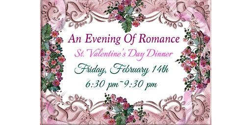 An Evening Of Romance ~ St. Valentine's Day Dinner