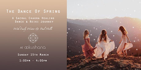 The Dance of Spring: A Sacral Chakra Healing Dance & Reiki Journey tickets