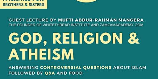 God, Religion & Atheism by Mufti Abdur-Rahman Mangera