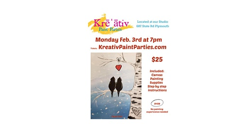 Love Birds Paint Party Monday Feb. 3rd at 7pm at the Kreativ studio