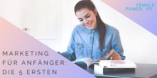Workshop - Marketing für Anfänger: Die 5 ersten Schritte