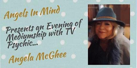 An Evening of Mediumship , with TV Psychic Angela Mcghee tickets