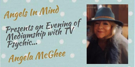 An Evening of Mediumship , with TV Psychic Angela Mcghee