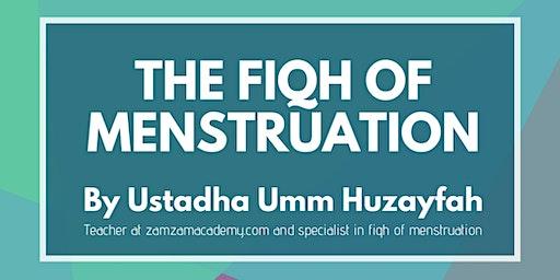 The Fiqh of Menstruation by Ustadha Umm Huzayfah