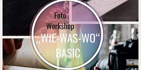 "Fotoworkshop ""WIE-WAS-WO"" BASIC Tickets"