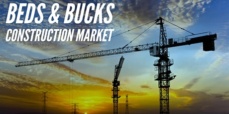 BEDFORDSHIRE & BUCKINGHAMSHIRE CONSTRUCTION MARKET tickets