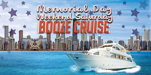 Memorial Day Weekend Saturday Booze Cruise