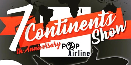 P2P 7th Anniversary * 7 Continents Show (Flying P2P Airline) tickets