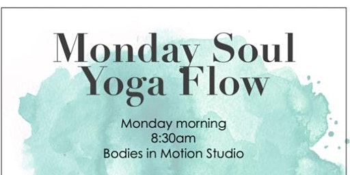 Monday Soul Flow Yoga!