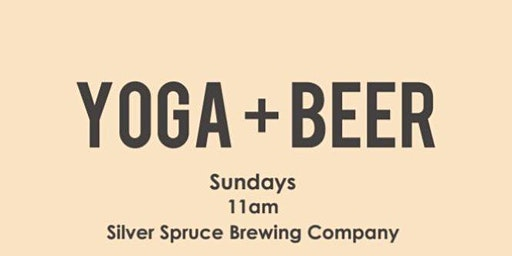 Yoga + Beer at Silver Spruce Brewing Company!