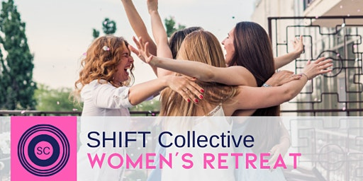 SHIFT Women's Retreat - Your Next Bold Move