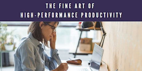 The Fine Art of High-Performance Productivity tickets