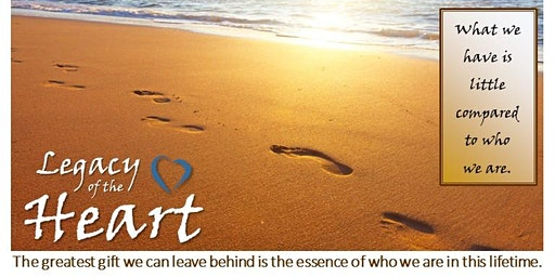 Legacy of the Heart Workshop: March 6-7, 2020 (March 15 optional)