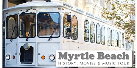 The Myrtle Beach History, Movies & Music Trolley Tour tickets