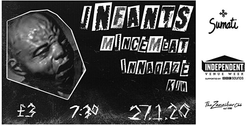 Sumati + IVW: Infants // Mincemeat // InnaDaze // KIN
