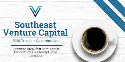 Signature Family Office & Foundation Breakfast: Southeast Venture Capital Trends 2020