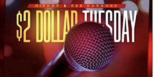 $2 TUESDAYS Hip-Hop & RNB Karaoke