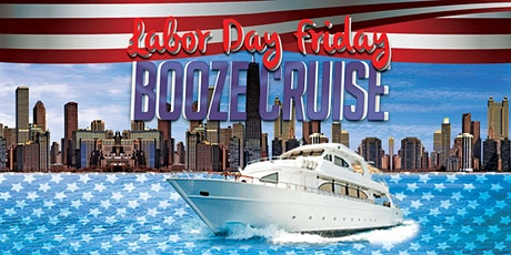 Labor Day Friday Booze Cruise on September 4th tickets