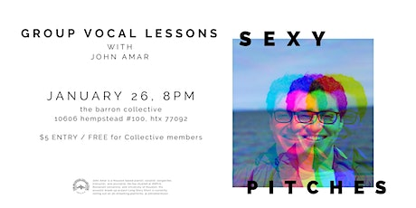 SEXY PITCHES - Group Vocal Lessons w/ John Amar tickets