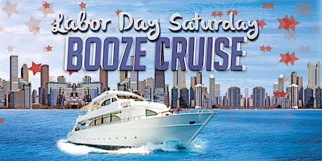 Labor Day Saturday Booze Cruise on September 5th tickets