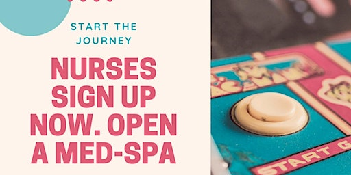 Nurses.. open a medical spa! A workshop. Now available as a Video Conference