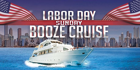 Labor Day Sunday Booze Cruise on September 6th tickets